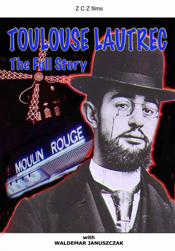 toulouse lautrec the full story zcz films. Black Bedroom Furniture Sets. Home Design Ideas